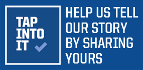 Tap Into It: help us tell our story by sharing yours