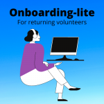 onboarding lite for returning volunteers