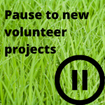 image text: Pause to new volunteer projects
